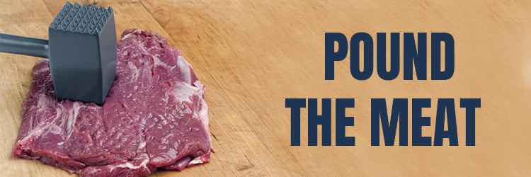 Step 1: Pound the Meat (Beat It)